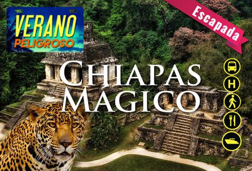 Verano en el Sureste, Chiapas un Tour Mágico, 5días