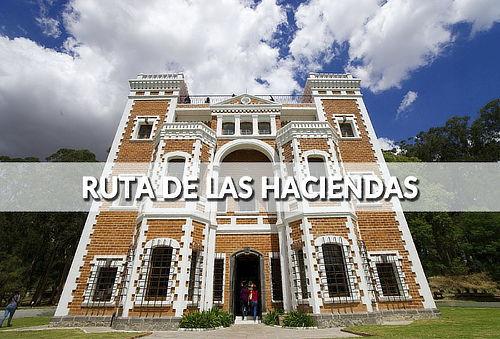 ¡Ruta Haciendas Revolucionarias en Tlaxcala! 2DÍAS/1NOCHE