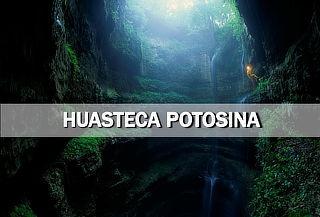 ¡Huasteca Potosina; Mil y un aventuras, destino fascinante!