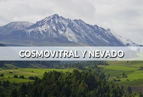 Cosmovitral y el Nevado de Toluca ¡Paisajes espectaculares!