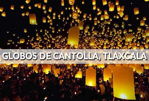 Festival Globos de Cantolla ¡Iluminan el Cielo de Tlaxcala!