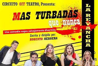 """Entrada a la Obra de Teatro """"Mas Turbad@s que Nunca"""""""