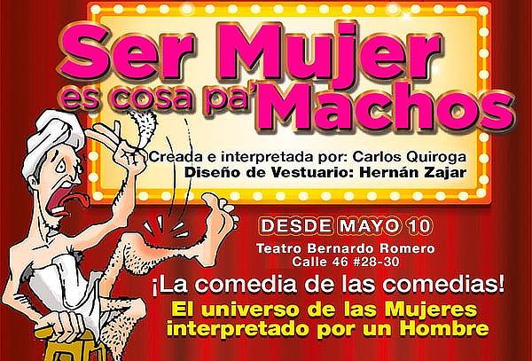 """Boleta para comedia """"Ser Mujer es Cosa Pa´ Machos"""""""