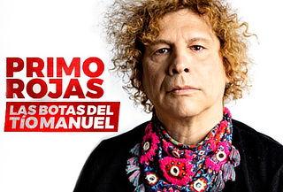 Primo Rojas presenta: Las Botas del Tío Manuel