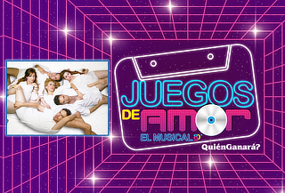 Juegos de Amor El Musical ¿Quién Ganará?