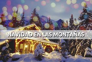 Navidad en las Montañas ¡Para Disfrutar en Familia!