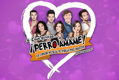 2x1Como Quieras Perro ÁMAME Comedia Musical Éxitos 80's/90's