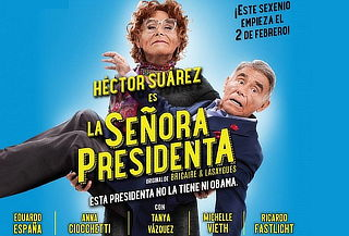 """Héctor Suárez es """"La Señora Presidenta"""""""