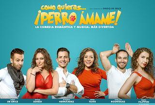 2x1 en Perro ÁMAME Comedia Musical Éxitos 80's y 90's