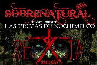 PREVENTA: Sobrenatural ¡Ritos de la Brujería en Xochimilco!