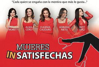 REMATE: Mujeres inSatisfechas ¡ULTIMA GRAN FUNCIÓN!