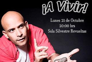 ¡A Vivir! Con Odin Dupeyron Sala Silvestre Revueltas 21 Oct
