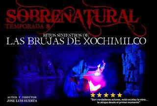 Sobrenatural ¡Ritos de la Brujería en Xochimilco!