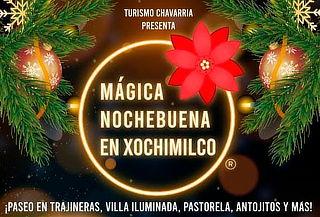 HOY: Mágica Nochebuena en Xochimilco.¡Embarcadero Caltongo!