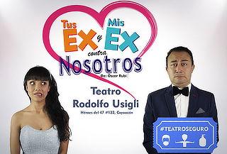 """2x1 en """"Tus Ex y Mis Ex contra nosotros"""" Rodolfo Usigli"""