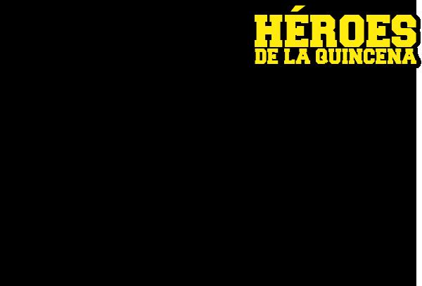 Heroes de la Quincena