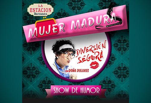 ¡MUJER MADURA,DIVERSION SEGURA! el Show  de Doña Dolores
