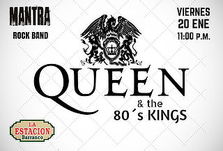 QUEEN & the 80´s Kings,  Tributo en Vivo por MANTRA