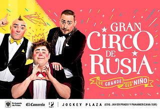 ¡El Gran Circo de Rusia Llegó a Lima!