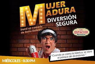 ¡MUJER MADURA, DIVERSIÓN SEGURA! El Show de Doña Dolores