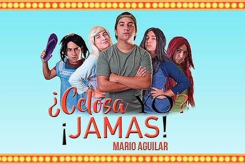 ¿Celosa Yo? ¡Jamás!  Mario Aguilar en Lima