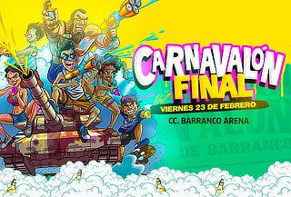 ¡CARNAVALÓN FINAL! Viernes 23 de Febrero en Barranco Arena