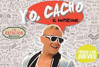 ¡Yo, CACHO, El Unipersonal! - La Estación de Barranco