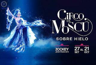 ¡Por primera vez en Lima! CIRCO DE MOSCÚ- JUEVES 18 Oct 8 PM