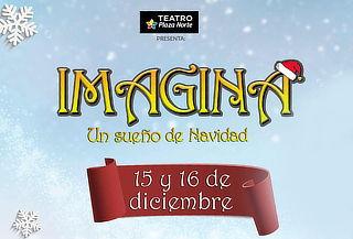 """Imagina """"Un Sueño de Navidad"""" en el TEATRO PLAZA NORTE"""