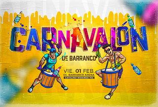 ¡CARNAVALÓN DE BARRANCO! 01 de Febrero en Barranco Arena