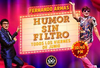 ¡FERNANDO ARMAS! ¡Show Humor Sin Filtro! ¡Entradas para 02!