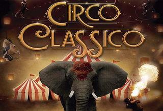 ¡Gran Circo Classico 2019! Disfruta del Mejor Show ¡CORRE!