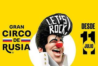 ¡Let´s Rock! Gran Circo de Rusia - Sábado 20 y Domingo 21