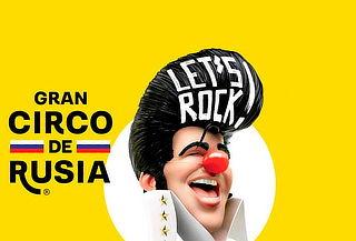 ¡Let´s Rock! Gran Circo de Rusia - Elige Fecha