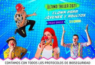 ¡Último Taller 2021! Taller de Clown para Jóvenes y Adultos