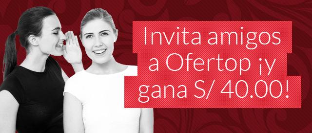 ¡Invita amigos a Ofertop y gana S/40.00!