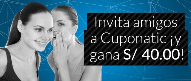 ¡Invita amigos a Cuponatic y gana S/40.00!